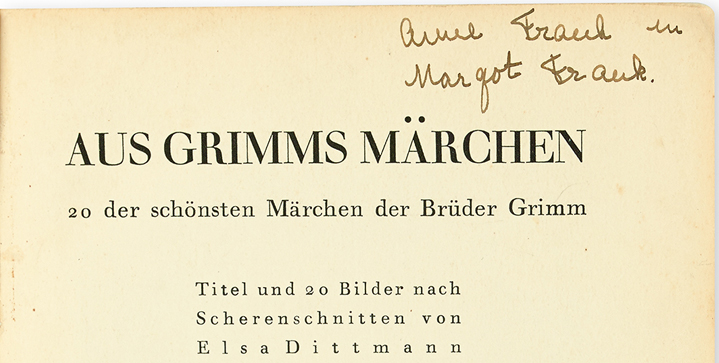 Our Autographs auction on May 5 features Anne and Margot Frank's copy ofGrimm's Fairy Tales (Aus Grimms Märchen), signed by the young diarist herself andleft behind in the Frank's Amsterdam apartment.