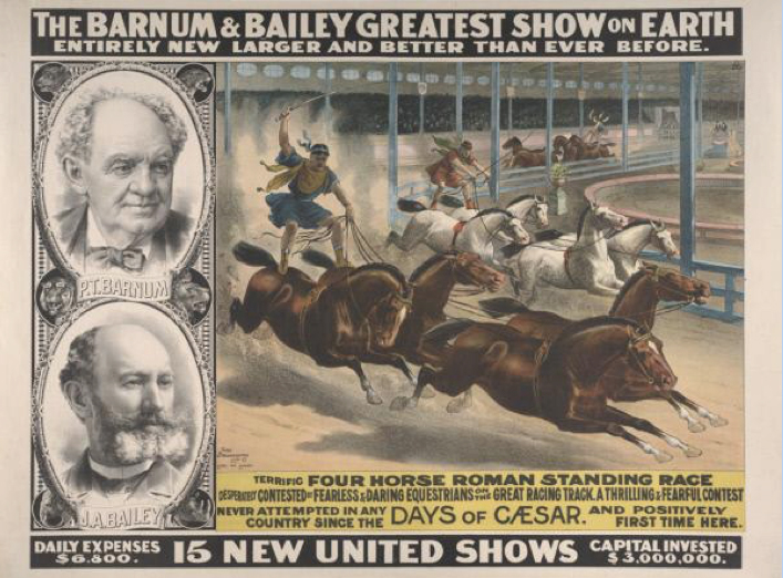 Barnum & Bailey: Terrific Four Horse Roman Standing Race, 1889. John and Mable Ringling Museum of Art, Sarasota, FL. Tibbals Digital Collection.