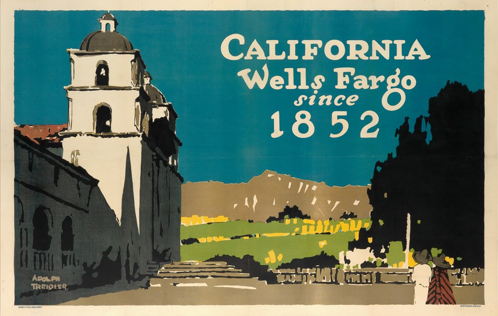 California Travel Posters - Lot 193: Adolph Triedler, California / Wells Fargo Since 1852, 1917. Estimate $3,000 to $4,000.