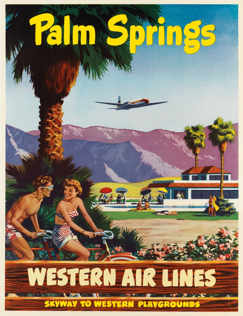California Travel Posters - Lot 207: Palm Springs / Western Air Lines, designer unknown, circa 1954. Estimate $2,000 to $3,000.