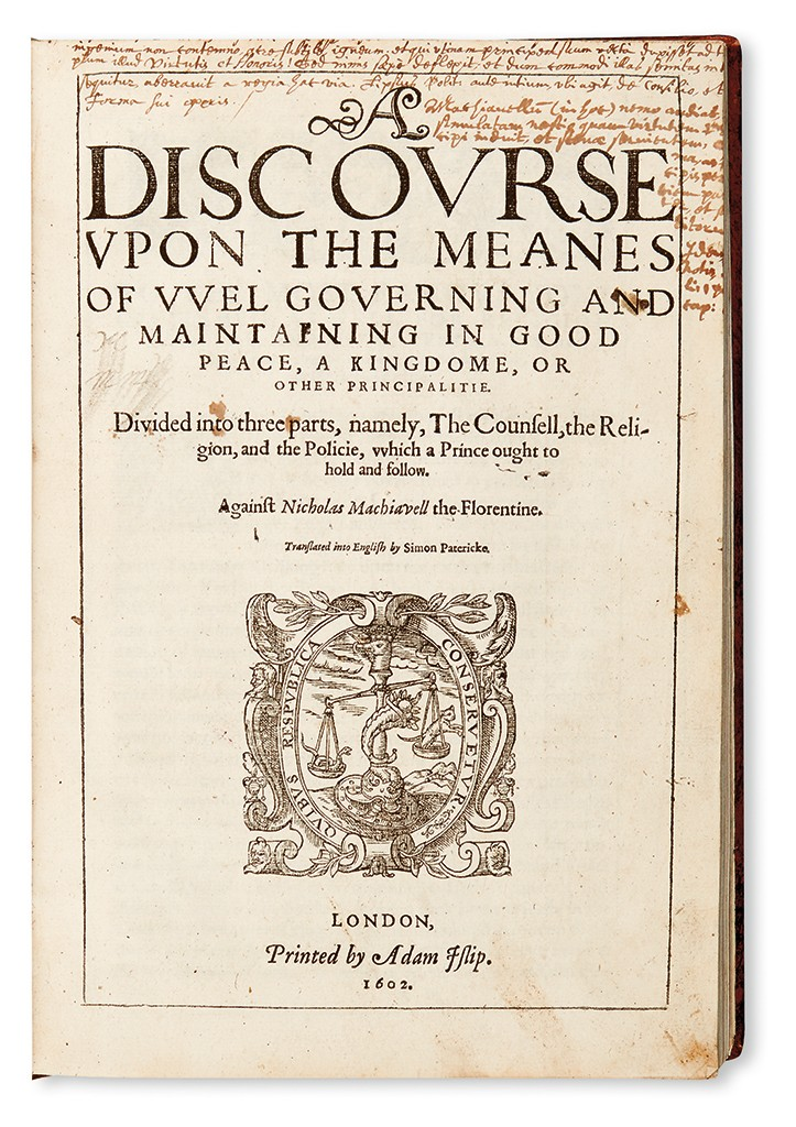 Lot 172: Innocent Gentillet, A Discourse upon the Meanes of Wel Governing and Maintaining in Good Peace, London, 1608. Estimate $2,000 to $3,000.