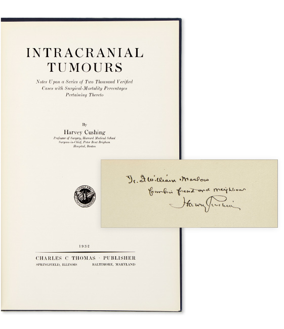 Lot 186: Harvey Cushing, Intracranial Tumours, first edition, signed and inscribed to a colleague, Springfield, 1932. $1,000 to $2,000.