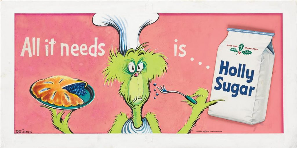 Dr. Seuss, All it needs is... Holly Sugar, gouache & collage with a grinch-like character eating pie, billboard for Holly Sugar Corporation, 1955.