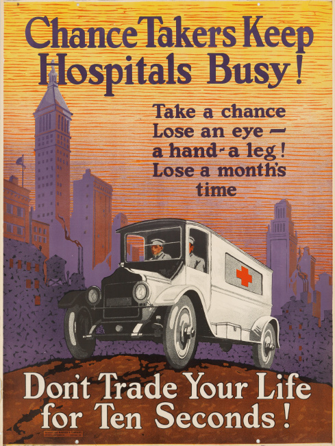 Chance Takers Keep Hospitals Busy / Don't Trade Your Life for Ten Seconds!, designer unknown, 1925. $4,000 to $6,000.