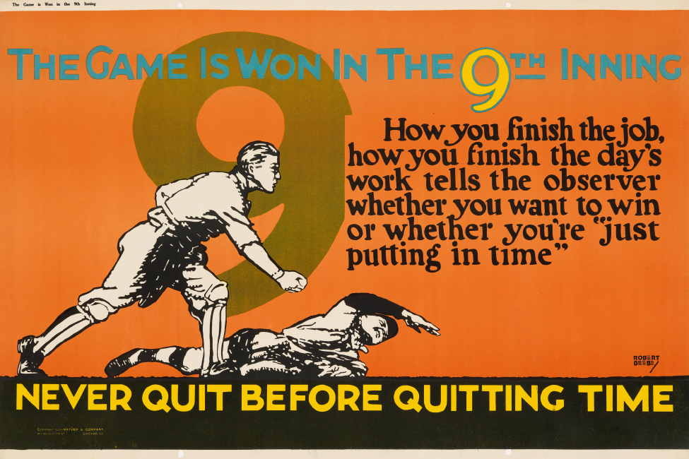 Robert Beebe, The Game is Won in the 9th Inning / Never Quit Before Quitting, 1923. $800 to $1,200.