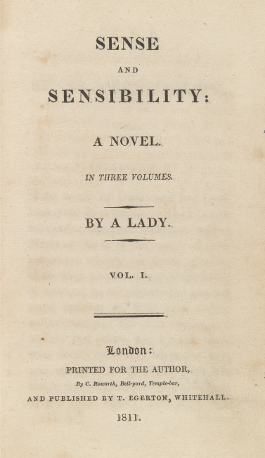 Jane Austen, Sense and Sensibility: A Novel, By a Lady, three volumes, London, 1811.