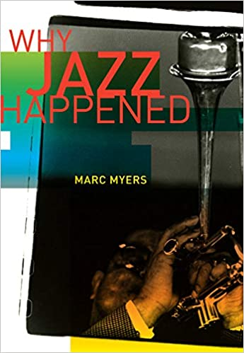 Cover of Why Jazz Happened by Marc Myers