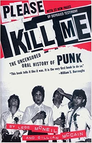 Cover of Please Kill Me: The Uncensored Oral History of Punk by Legs McNeil and Gillian McCain
