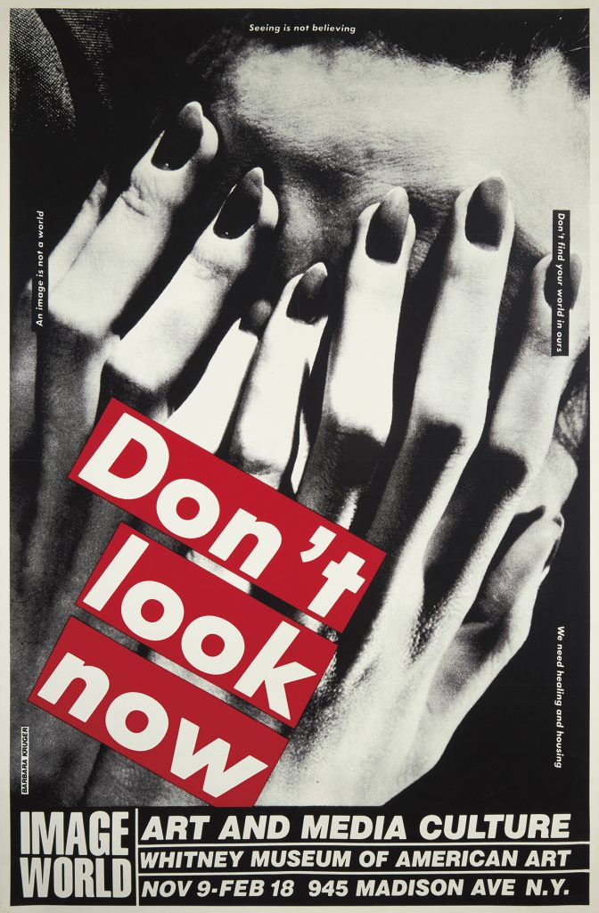 Barbara Kruger, Don't Look Now / Whitney Museum, exhibition poster, 1989.